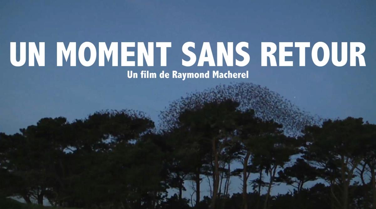 P COMME PRESENTATION D'UN FILM – Un moment sans retour de RaymondMacherel