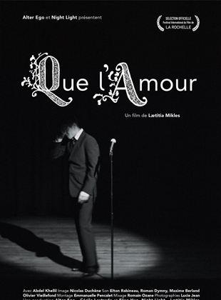I COMME ITINERAIRE D'UN FILM : Que l'amour de LaetitiaMikles.